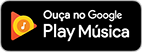 Ouça no Google Play Música